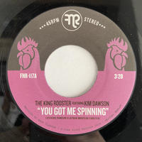 """The King Rooster Featuring Kim Dawson / You Got Me Spinning (7"""")"""