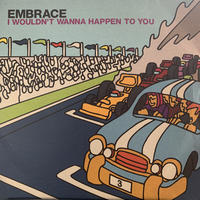 "Embrace ‎/ I Wouldn't Wanna Happen To You (7"")"