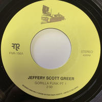 """JEFFERY SCOTT GREER / GORILLA FUNK (PART1) (7"""")"""