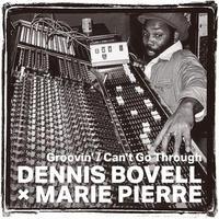 "DENNIS BOVELL & MARIE PIERRE / GROOVIN' (7"")"