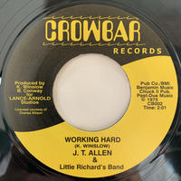 "J. T. Allen & Little Richard's Band / Working Hard (7"")"