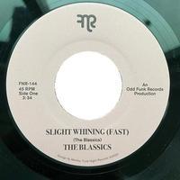"THE BLASSICS / SLIGHT WHINING (FAST) (7"")"
