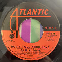 """Sam & Dave / Don't Pull Your Love (7"""")"""