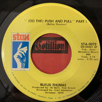 "Rufus Thomas ‎/ (Do The) Push And Pull (7"")"