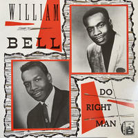 William Bell / Do Right Man