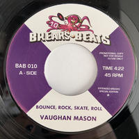 "Vaughan Mason & Bad Bascomb / Bounce Rock Skate Roll & Black Grass (7"")"