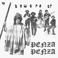 PENZA PENZA / BEWARE OF PENZA PENZA (LP)