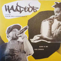 "Haadoob Featuring Psalm One & Wordsworth / Gang Is Me (7"")"
