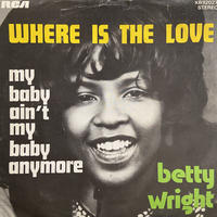 """Betty Wright / Where Is The Love (7"""")"""