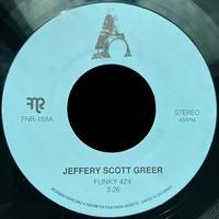 """JEFFERY SCOTT GREER / FUNKY424 (7"""")"""