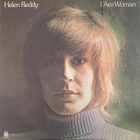 Helen Reddy / I Am Woman