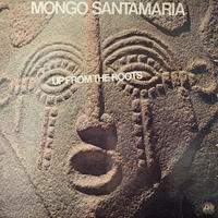 Mongo Santamaria / Up From The Roots (LP)