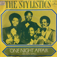"The Stylistics / One Night Affair (7"")"