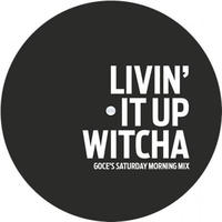 "DJ Goce / Livin' It Up Witcha (7"")"