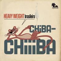 CHIBA-CHIIIBA / HEAVY WEIGHT BLASILEIRO (CD)