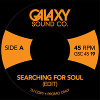 """GALAXY SOUND CO / SEARCHING FOR SOUL (7"""")"""