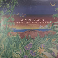 """Mental Remedy / The Sun - The Moon - Our Souls [A Cosmic Ritual] (7"""")"""