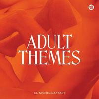 EL MICHELS AFFAIR / ADULT THEMES (LP)