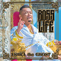 【再入荷】【特典付き】ASHRA the GHOST / Boss Life