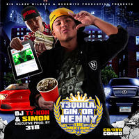 DJ TY-KOH & SIMON / TEQUILA,GIN OR HENNY THE MIXTAPE