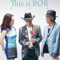 "CD ""This is BOR"" by BOR ( 芳野藤丸 X 千代正行 X 原久美 )"