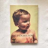 Michaël Borremans|THE BADGER'S SONG