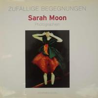 ZUFALLIGE BEGEGNUNGEN / SARAH MOON