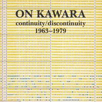 continuity/discontinuity  1963-1979 /ON KAWARA