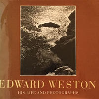 EDWARD WESTON HIS LIFE AND PHOTOGRAPHS