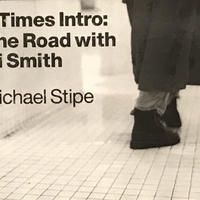 Two Times Intro:On the Road With Patti Smith by Michael Stipe