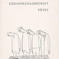 Gedankenlosigkeit tötet / Saul Stainberg, Various artists