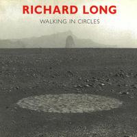 WALKING IN CIRCLES / RICHARD LONG