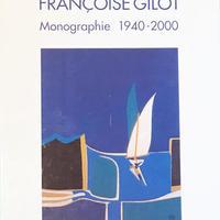 FRANCOISE GILOT Monographie 1940-2000