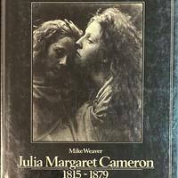 Julia Margaret Cameron 1815-1879 / Mike Weaver