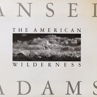 THE AMERICAN WILDERNESS / ANSEL ADAMS