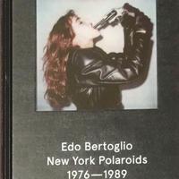 Edo Bertoglio New York Polaroids 1976-1989
