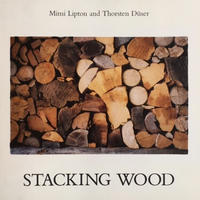 STACKING WOOD / Mimi Lipton and Thorsten Duser