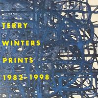 TERRY WINTERS PRINTS 1982-1998 A CATALOG RAISONNE