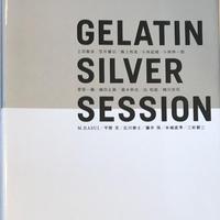 21世紀の銀塩写真 GELATIN SILVER SESSION