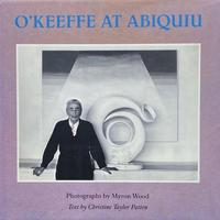 O'KEEFFE AT ABIQUIU / Myron Wood