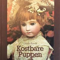 Kostbare Puppen  / Ursula brecht