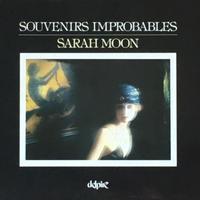SOUVENIRS IMPROBABLES / SARAH MOON