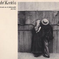 Soixante ans de photographie / Andre Kertesz