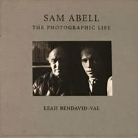 SAM ABELL THE PHOTOGRAPHIC LIFE LEAH BENDAVID- VAL