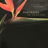 PORTRAITS DE PLANTES / Gilles Mermet・Yves Paccalet