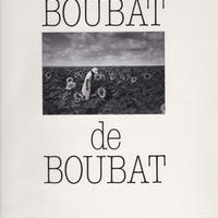 les BOUBAT de BOUBAT / Edouard Boubat