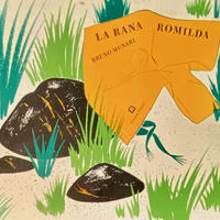 LA RANA ROMILDA  / BRUNO MUNARI