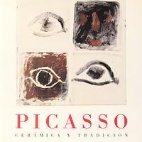 ピカソの陶芸 創造と伝統 / Picasso Ceramica Y Tradicion