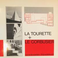 LA TOURETTE + LE CORBUSIER ラトゥーレット修道院 建築作品集