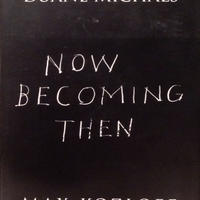 NOW BECOMING THEN / DUANE MICHALS